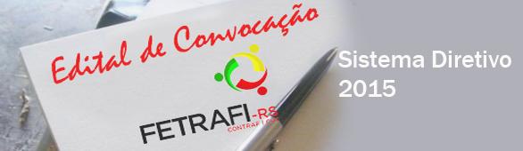 Edital de Convocação do Sistema Diretivo da Fetrafi-RS. Reuniã...