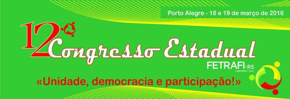12º Congresso Estadual da Fetrafi-RS inicia nesta sexta-feira com análise ...