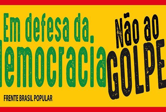 Frente Brasil Popular organiza mobilizações em defesa da democracia, ...
