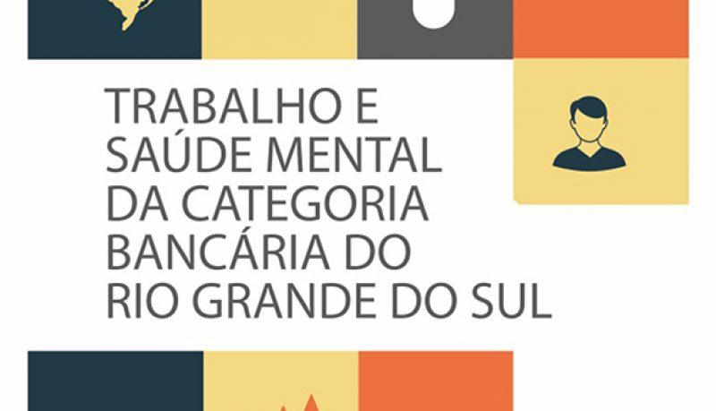 Trabalho e Saúde Mental da Categoria Bancária do Rio Grande do Sul