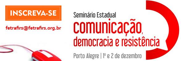 CUT-RS e entidades promovem Seminário Estadual 'Comunicação, Democracia ...
