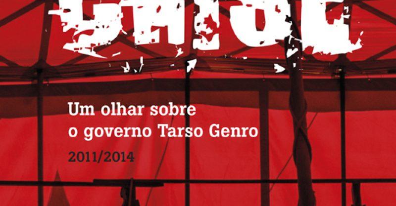 """Sindicato sedia debate e lançamento do livro """"Governar na crise. Um olhar sobre o governo Tarso Genro (2011-2014)"""", na quinta, dia 19"""
