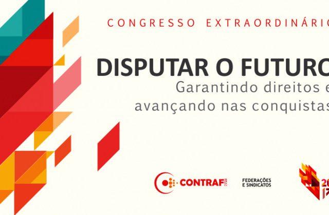 Congresso Extraordinário da Contraf-CUT ocorre nos dias 09 e 10 de ...