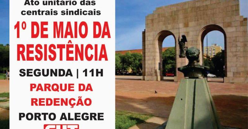 CUT-RS e centrais promovem ato unitário de 1º de Maio da Resistência em Porto Alegre no Parque da Redenção