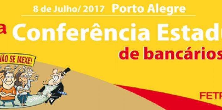Fetrafi-RS realiza 19ª Conferência Estadual de Bancários(as) neste sábado, 8/7, para debater Campanha Nacional 2017
