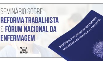 SindBancários sedia Seminário sobre Reforma Trabalhista organizado pelo Sindicato dos Enfermeiros