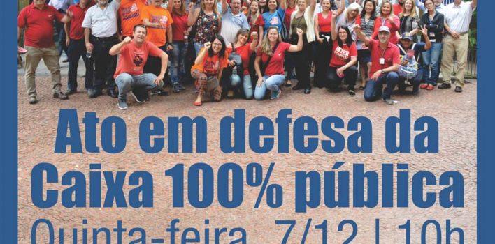 SindBancários realiza ato contra transformação da Caixa em SA na quinta-feira, 7/12, na Praça da Alfândega