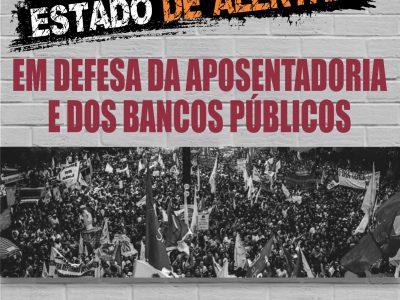 Vamos ficar em estado de alerta. Se votar a Reforma da Previdência o Brasil vai parar