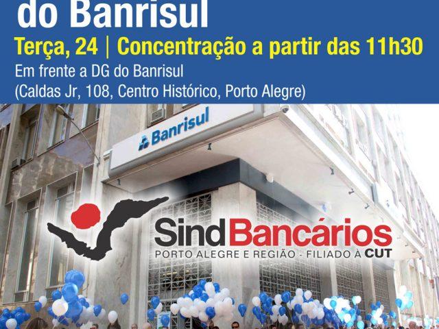 Sindicato chama Banrisulenses a ato, terça, 24/4, em frente à DG ...