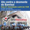 Sindicato chama Banrisulenses a ato, terça, 24/4, em frente à DG para defender Banrisul Cartões em dia de assembleia de desmonte