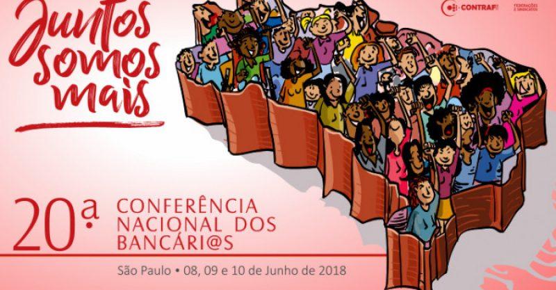 Bancários se comprometem com luta por empresas públicas, eleições e Lula livre na 20ª Conferência Nacional da categoria