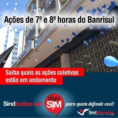 Assessoria jurídica do Sindicato examina ações de 7ª e 8ª horas do Banrisul. Saiba quais ações estão em andamento