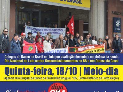 Colegas do BB fazem dia nacional de luta contra descomissionamento e em defesa da Cassi no Centro de Porto Alegre, nesta quinta, 18/10