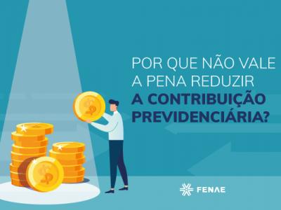 Por que não se deve reduzir a contribuição previdenciária?