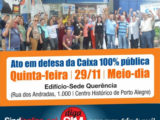 Ato defende Caixa 100% pública no dia do leilão ...