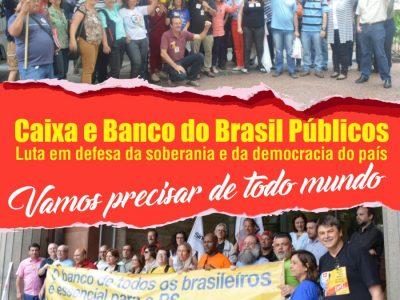 A luta pelo Banco do Brasil e Caixa públicos é questão de soberania do país e de defesa da democracia