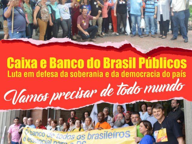 A luta pelo Banco do Brasil e Caixa públicos é ...