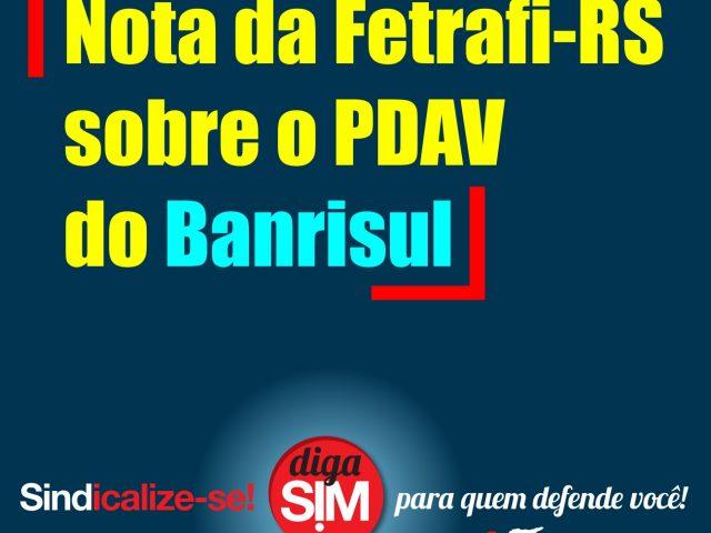Nota de Esclarecimento da FETRAFI-RS sobre PDAV no Banrisul: Nã...