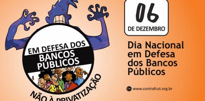 Bancários se mobilizam em defesa dos bancos públicos em todo o Brasil nesta quinta, 6/12. Em PoA, ato s\erá no centro a partir do meio-dia