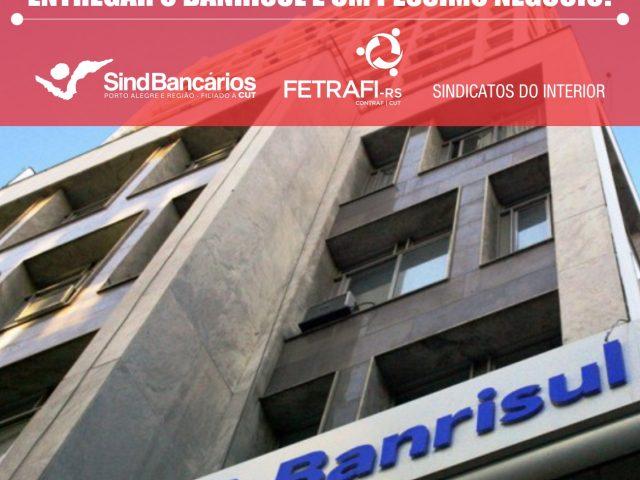 SindBancários e Fetrafi-RS defendem Banrisul público em nota ...