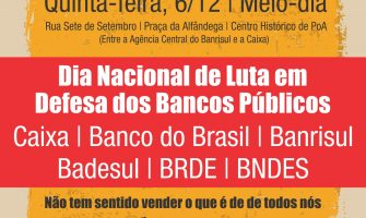 Ato defende bancos públicos nesta quinta, 6/12, e esclarece importância para o desenvolvimento e soberania do país