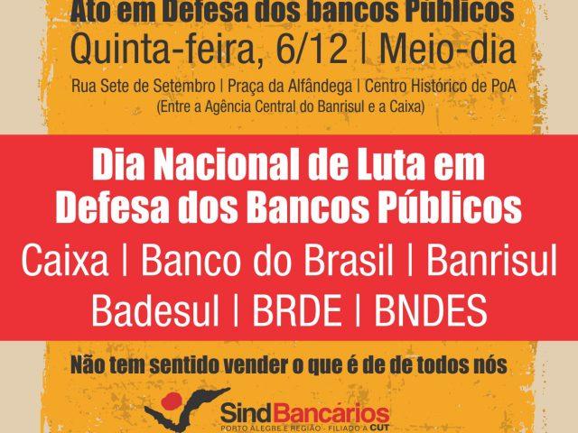 Ato defende bancos públicos nesta quinta, 6/12, e esclarece importâ...
