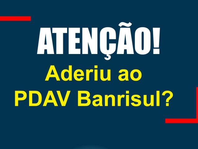 Banrisulense que aderiu ao PDAV não precisa pagar IR ...