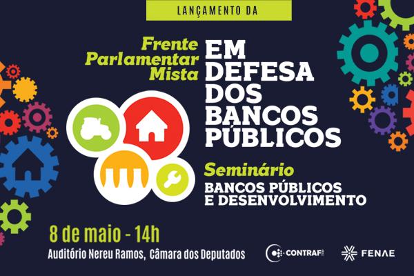 Frente Parlamentar em Defesa dos Bancos Públicos será lanç...