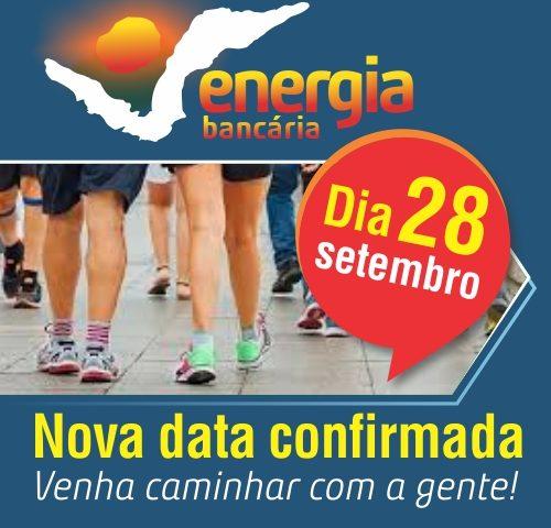 Caminhada do Energia Bancária acontece no sábado!