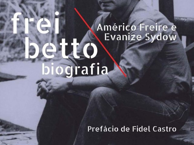 Frei Betto: biografia tem lançamento no SindBancários, dia 12