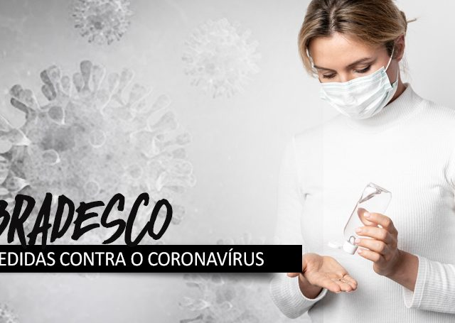 Bradesco anuncia medidas contra Coronavírus