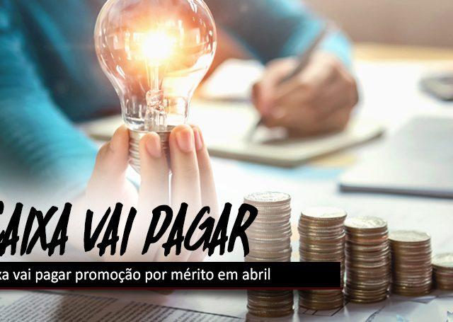 Caixa vai pagar promoção por mérito em abril