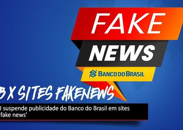 TCU suspende publicidade do BB em sites de 'fake news'
