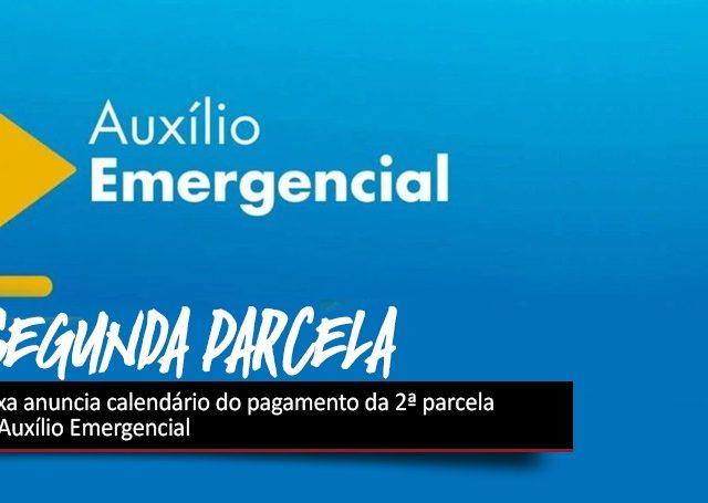 Auxílio-Emergencial: Caixa anuncia pagamento da segunda parcela