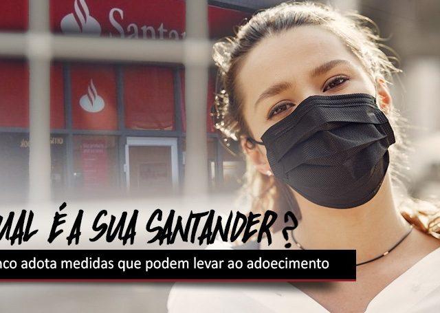 Santander adota medidas que podem levar ao adoecimento
