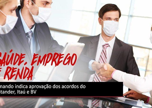 Comando indica aprovação de acordos com Itaú, Santander e ...