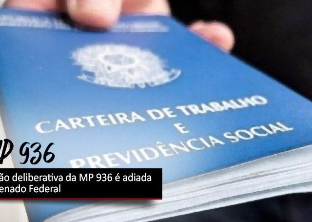 Votação da MP 936 no Senado será realizada na terç...