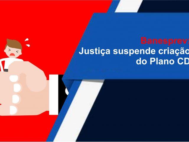Banesprev: liminar suspende criação de plano que prejudica bancá...