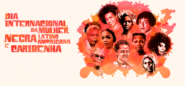25 de Julho: Dia Internacional de Luta da Mulher Negra