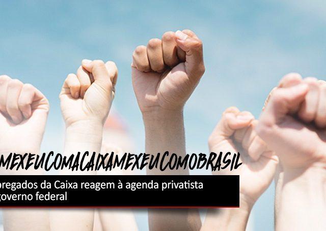 Empregados da Caixa reagem à agenda privatista do governo