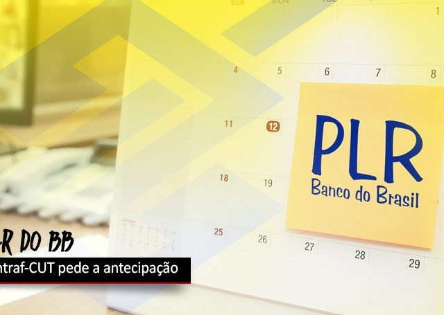 BB: Contraf-CUT reivindica antecipação da PLR