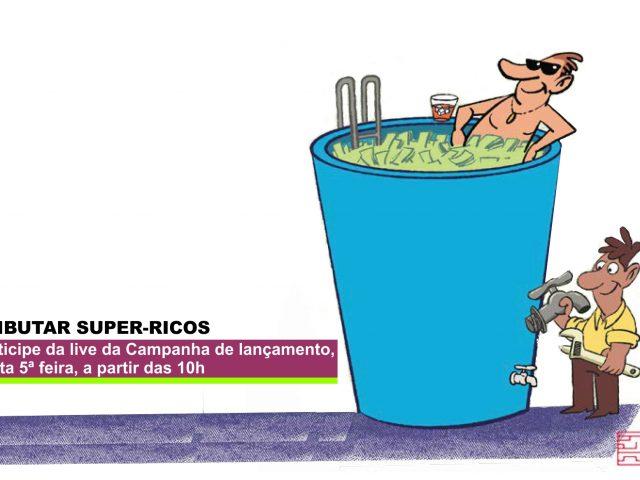 Campanha para tributar super-ricos será lançada nesta 5ª feira, às 10...
