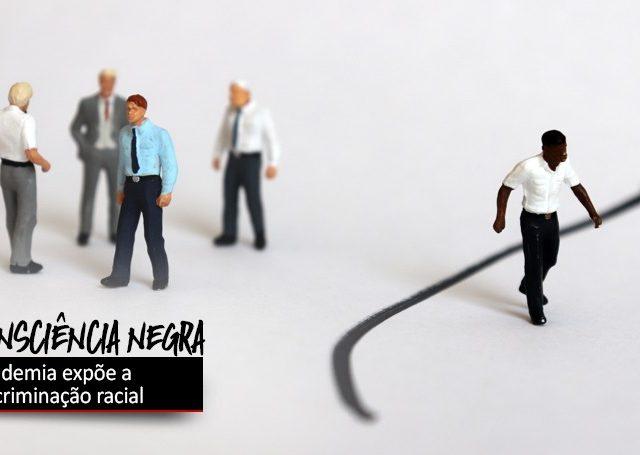 Pandemia descortina discriminação racial no mercado de trabalho