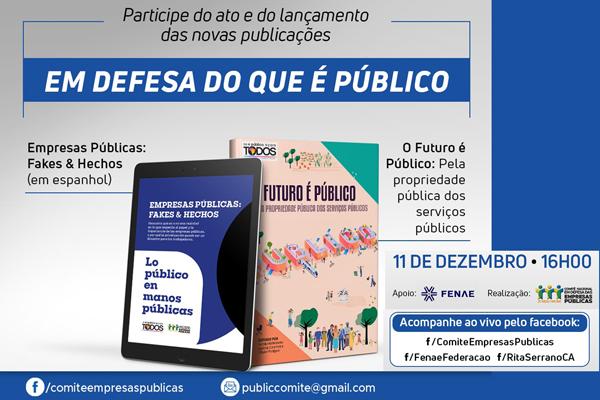 Fenae: Comitê de Defesa das Empresas públicas lança, ...