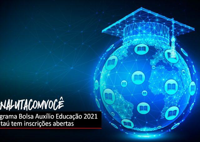 Itaú abre inscrições para Programa Bolsa Auxílio Educaçã...