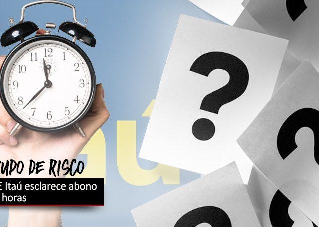 COE Itaú esclarece com o banco o abono das horas ...