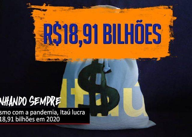 Apesar da pandemia, Itaú lucra R$ 18,91 bilhões em 2020
