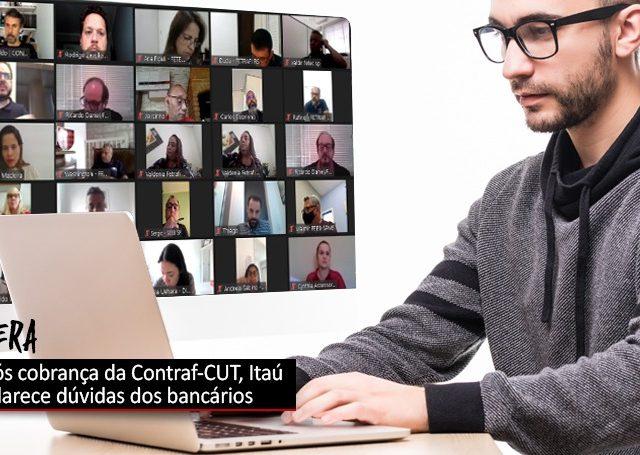 Após cobrança da Contraf-CUT, Itaú esclarece dúvidas ...